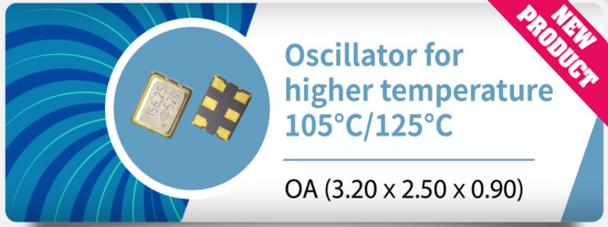 New Product: Oscillator for higher temperature 105°C/125°C