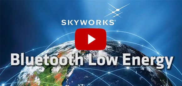 Skyworks Bluetooth(R) Low Energy FEMs