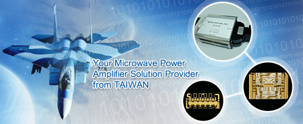 Your Microwave Power Amplifier Solution Provider from TAIWAN